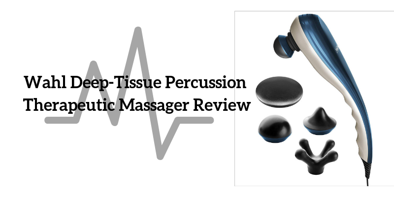 Wahl Deep-Tissue Percussion Therapeutic Massager Review
