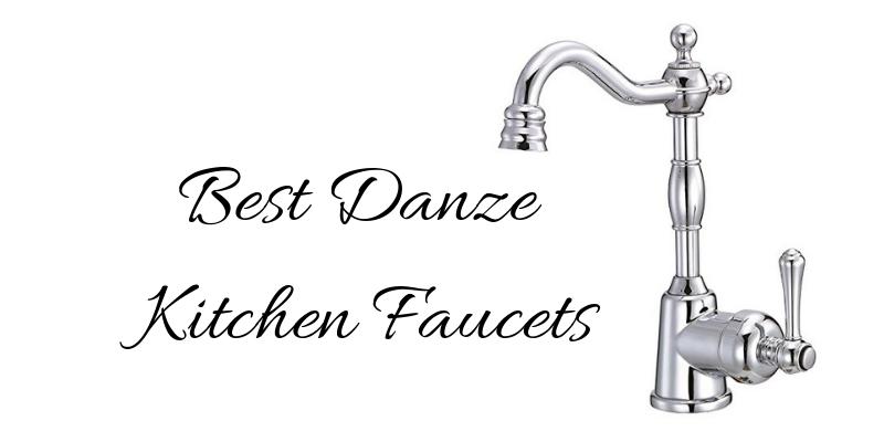Best Danze Kitchen Faucets
