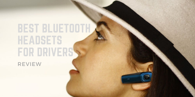 Best Bluetooth Headsets For Drivers