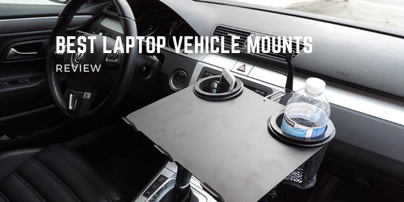 Best Laptop Vehicle Mounts