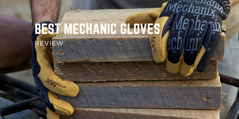 Top 10 Best Mechanic Gloves To Buy In 2021 Reviews