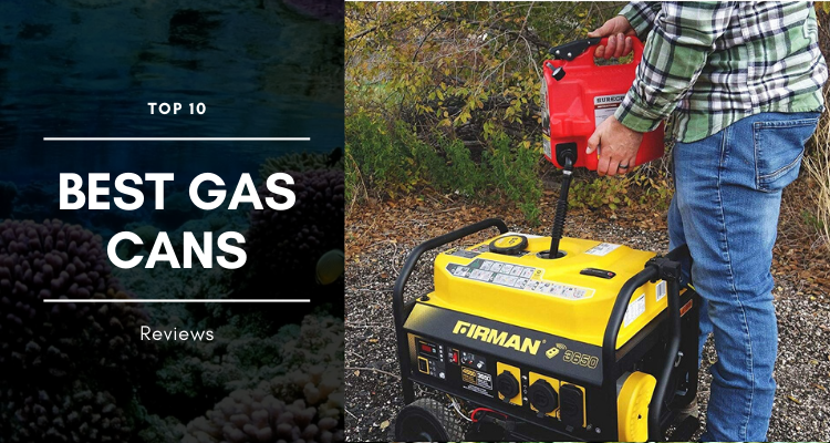 Top 10 Best Gas Cans In 2020 Reviews That S Nerdalicious