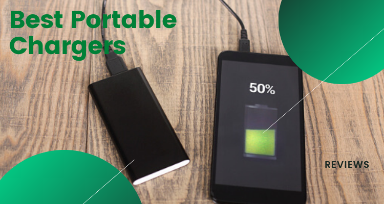 Best Portable Chargers in 2021 – Top 9 Reviews & Buying Guide