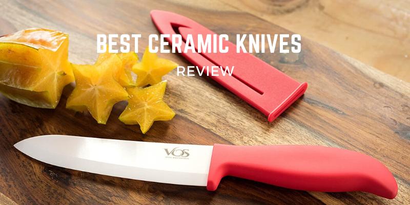 Best Ceramic Knives