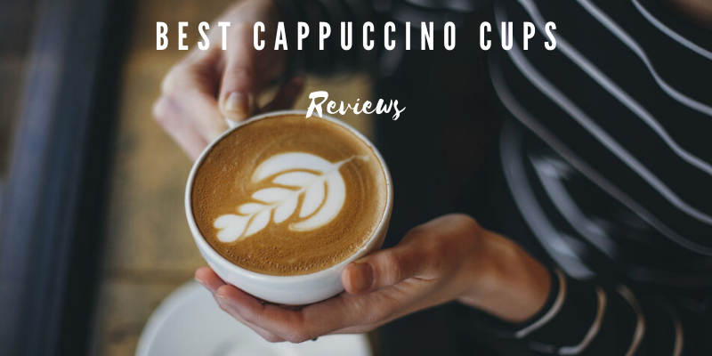 best cappuccino cups