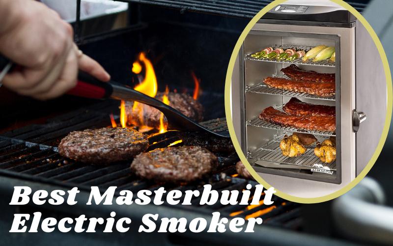 Best Masterbuilt Electric Smoker