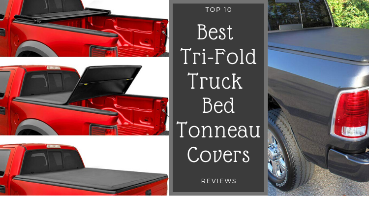 Best Tri-Fold Truck Bed Tonneau Covers in 2021 Reviews